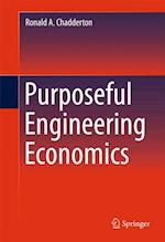 Purposeful Engineering Economics af Ronald A. Chadderton