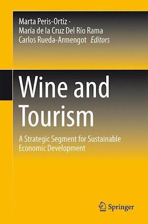 Wine and Tourism : A Strategic Segment for Sustainable Economic Development