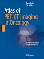 Atlas of PET-CT Imaging in Oncology af Tamer Ozulker