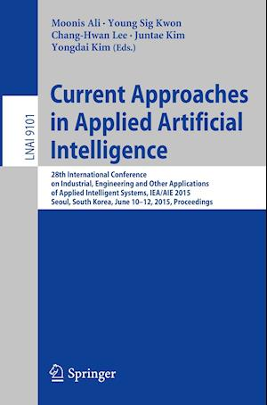 Current Approaches in Applied Artificial Intelligence : 28th International Conference on Industrial, Engineering and Other Applications of Applied Int