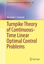 Turnpike Theory of Continuous-Time Linear Optimal Control Problems af Alexander J. Zaslavski