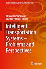 Intelligent Transportation Systems - Problems and Perspectives af Aleksander Sladkowski