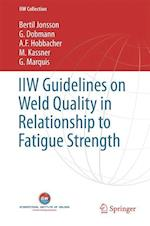 IIW Guidelines on Weld Quality in Relationship to Fatigue Strength af Bertil Jonsson, G. Dobmann, A. F. Hobbacher