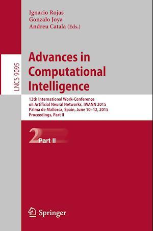 Advances in Computational Intelligence : 13th International Work-Conference on Artificial Neural Networks, IWANN 2015, Palma de Mallorca, Spain, June