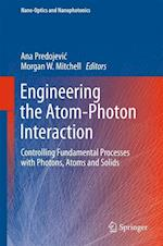 Engineering the Atom-Photon Interaction af Ana Predojevic