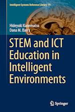 STEM and ICT Education in Intelligent Environments af Hideyuki Kanematsu