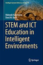 STEM and ICT Education in Intelligent Environments af Dana M. Barry, Hideyuki Kanematsu