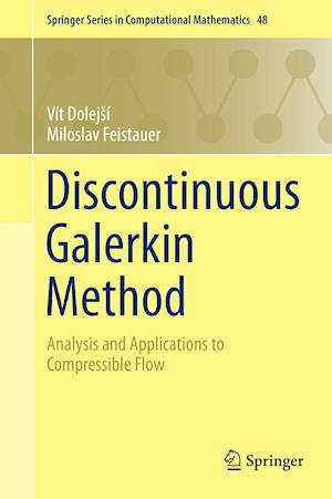 Discontinuous Galerkin Method : Analysis and Applications to Compressible Flow