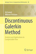 Discontinuous Galerkin Method : Analysis and Applications to Compressible Flow af Vít|feistauer Dolejší Miloslav