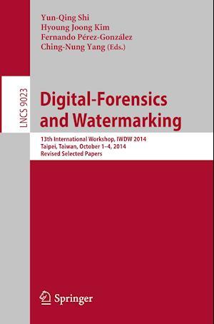 Digital-Forensics and Watermarking : 13th International Workshop, IWDW 2014, Taipei, Taiwan, October 1-4, 2014. Revised Selected Papers