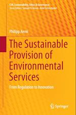 The Sustainable Provision of Environmental Services af Philipp Aerni
