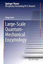 Large-Scale Quantum-Mechanical Enzymology af Greg Lever
