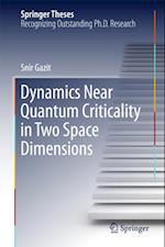 Dynamics Near Quantum Criticality in Two Space Dimensions af Snir Gazit