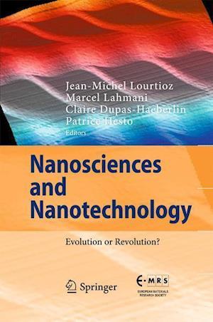 Nanosciences and Nanotechnology : Evolution or Revolution?