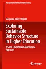 Exploring Sustainable Behavior Structure in Higher Education : A Socio-Psychology Confirmatory Approach af Margarita Juarez-Najera