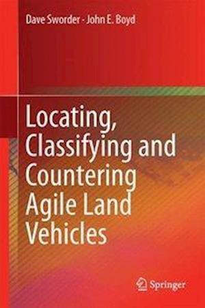 Bog, hardback Locating, Classifying and Countering Agile Land Vehicles af Dave Sworder