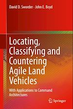 Locating, Classifying and Countering Agile Land Vehicles af Dave Sworder, John E. Boyd
