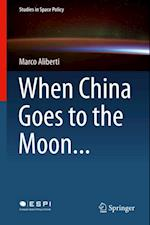 When China Goes to the Moon... af Marco Aliberti