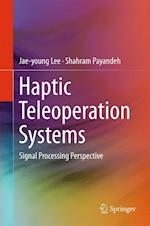 Haptic Teleoperation Systems af Jae-Young Lee