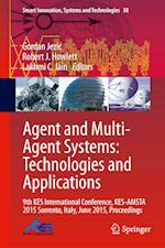 Agents and Multi-Agent Systems: Technologies and Applications af Gordan Jezic