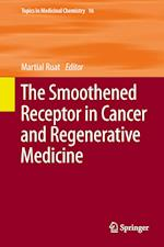 The Smoothened Receptor in Cancer and Regenerative Medicine af Martial Ruat