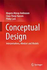 Conceptual Design : Interpretations, Mindset and Models af Mogens Myrup Andreasen, Claus Thorp Hansen, Philip Cash