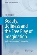 Beauty, Ugliness and the Free Play of Imagination : An Approach to Kant's Aesthetics af Mojca Küplen