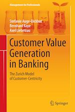 Customer Value Generation in Banking af Stefanie Auge-Dickhut