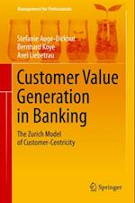 Customer Value Generation in Banking af Stefanie Auge-Dickhut, Axel Liebetrau, Bernhard Koye
