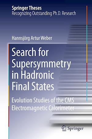 Search for Supersymmetry in Hadronic Final States : Evolution Studies of the CMS Electromagnetic Calorimeter