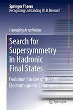 Search for Supersymmetry in Hadronic Final States : Evolution Studies of the CMS Electromagnetic Calorimeter af Hannsjörg Weber