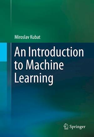 Introduction to Machine Learning af Miroslav Kubat
