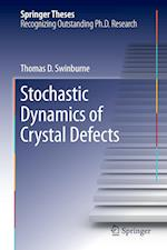 Stochastic Dynamics of Crystal Defects af Thomas Swinburne