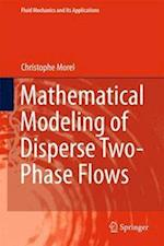 Mathematical Modeling of Disperse Two-Phase Flows af Christophe Morel