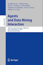 Agents and Data Mining Interaction : 10th International Workshop, ADMI 2014, Paris, France, May 5-9, 2014, Revised Selected Papers
