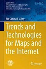 Trends and Technologies for Maps and the Internet (Lecture Notes in Geoinformation And Cartography)