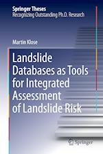 Landslide Databases as Tools for Integrated Assessment of Landslide Risk af Martin Klose