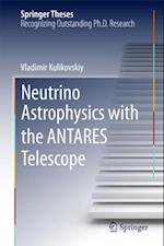 Neutrino Astrophysics with the ANTARES Telescope af Vladimir Kulikovskiy