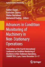 Advances in Condition Monitoring of Machinery in Non-Stationary Operations af Fakher Chaari