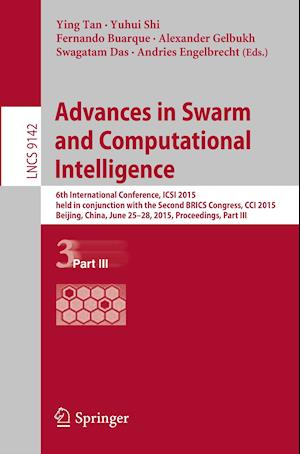 Advances in Swarm and Computational Intelligence : 6th International Conference, ICSI 2015 held in conjunction with the Second BRICS Congress, CCI 201