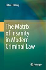 The Matrix of Insanity in Modern Criminal Law af Gabriel Hallevy
