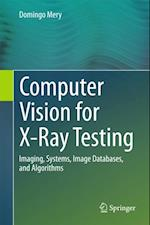 Computer Vision for X-Ray Testing af Domingo Mery