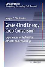 Grate-Fired Energy Crop Conversion : Experiences with Brassica Carinata and Populus sp. af Maryori C. Diaz-Ramirez