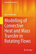 Modelling of Convective Heat and Mass Transfer in Rotating Flows af Igor V. Shevchuk