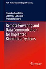 Remote Powering and Data Communication for Implanted Biomedical Systems af Franco Maloberti, Catherine Dehollain, Enver Gurhan Kilinc