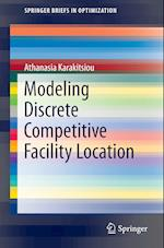 Modeling Discrete Competitive Facility Location (Springerbriefs in Optimization)