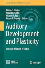 Auditory Development and Plasticity (SPRINGER HANDBOOK OF AUDITORY RESEARCH, nr. 64)