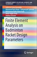 Finite Element Analysis on Badminton Racket Design Parameters (Springerbriefs in Applied Sciences and Technology)