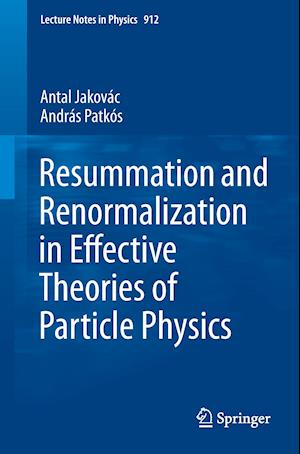 Resummation and Renormalization in Effective Theories of Particle Physics