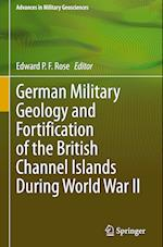 German Military Geology and Fortification of the British Channel Islands during World War II (Advances in Military Geosciences)